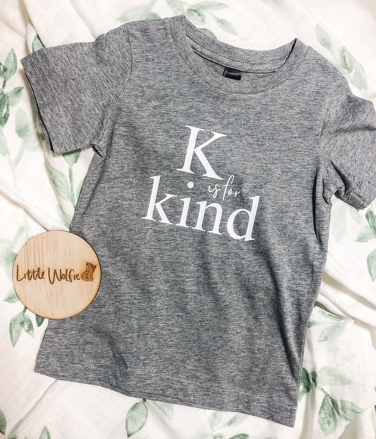 K is for Kind Tee