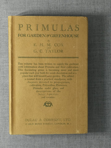 Primulas for Garden and Greenhouse by E.H.M. Cox and G.C. Taylor. 1st edition, 1928.