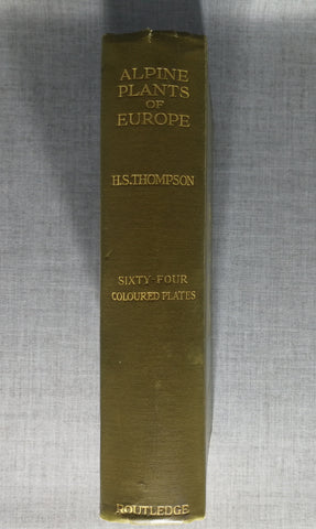 Alpine Plants of Europe by  H.S. Thompson