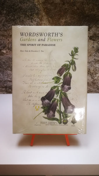 Wordsworth's Gardens and Flowers. The Spirit of Paradise. Peter Dale & Brandon C. Yen.