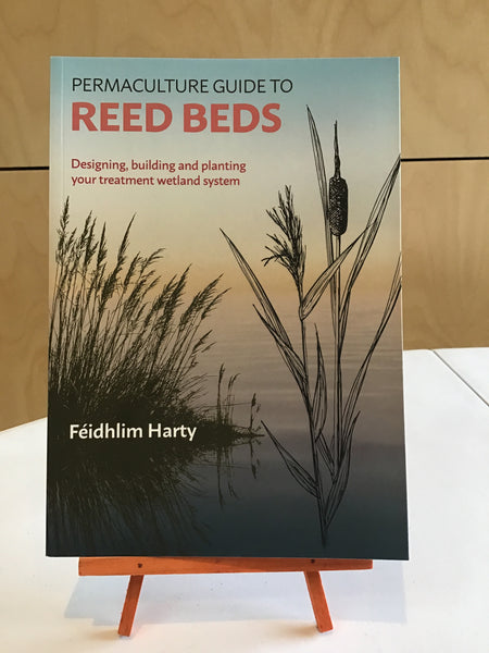 Permaculture Guide to Reed Beds - Féidhlim Harty