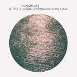 Sunshine & the Blue Moon - Welcome to the Future