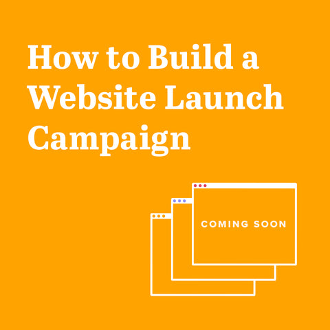 How to Build a Website Launch Campaign