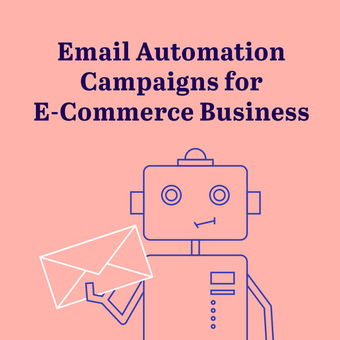Four Email Marketing Automations that Increase E-Commerce Customer Engagement