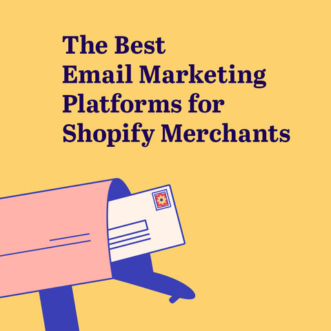 The Best Email Marketing Platforms for Shopify Merchants