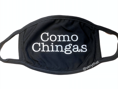 Como Chingas Face Mask