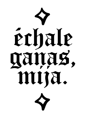 Echale Ganas Old English Vinyl Cut Sticker