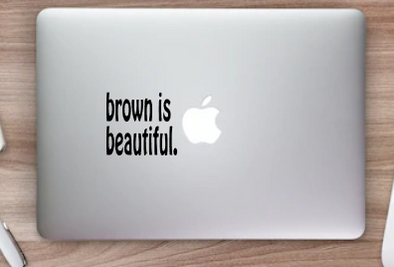 Brown is Beautiful Vinyl Decal