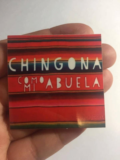 Chingona Como Mi Abuela Sticker by Very That 2x2 inches, weather / waterproof perfect for your journals, planners, bike, car, etc!