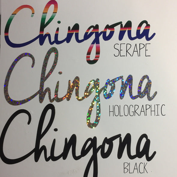 Chingona in Cursive Vinyl Cut Sticker for your Laptop, bumper, wall etc! By Very That
