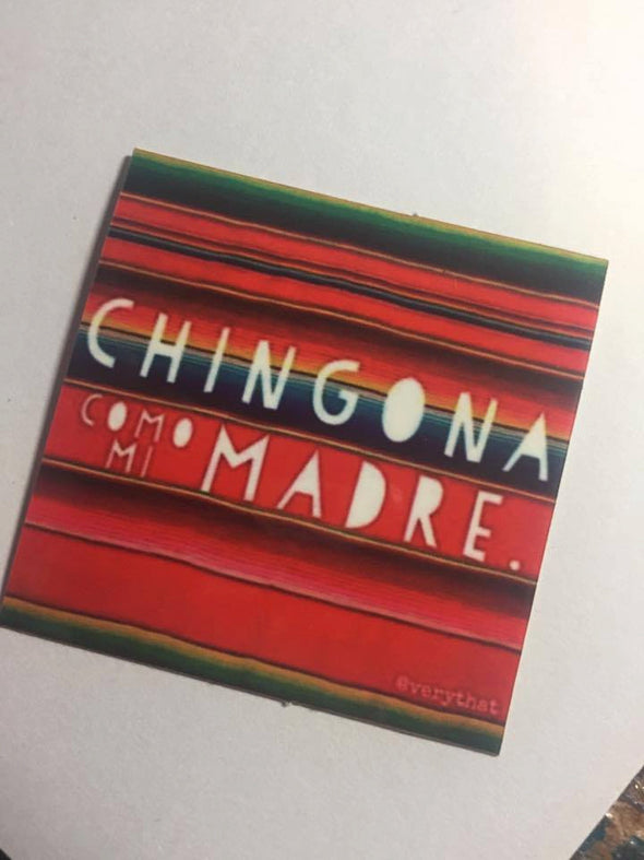 "Chingona Como Mi Madre Sticker by Very That  2x2"" weatherproof for your car, planner, bike, etc!"