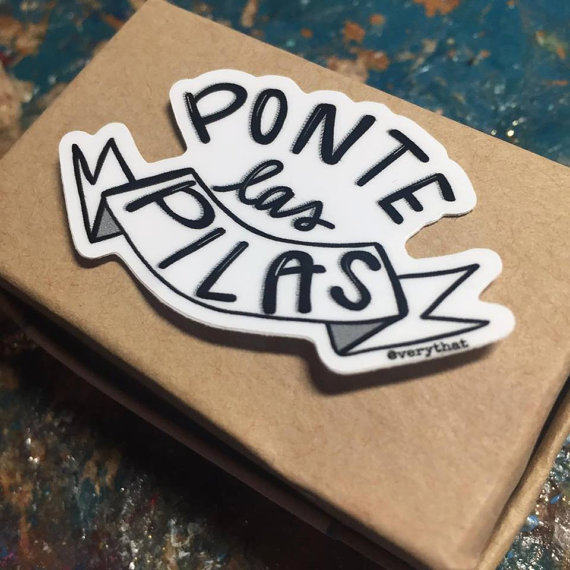 Ponte Las Pilas Vinyl Sticker | Car Decal | Laptop Sticker by Very That --- Bumper sticker | vinyl Transfer