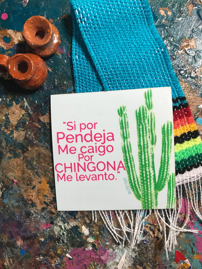 SI por pendeja me caigo, por Chingona me levanto Sticker by Very That  | Water Resistant Sticker | Cactus Sticker | Latina Sticker