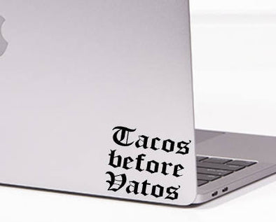 Tacos Before Vatos Vinyl Cut Sticker for your Laptop, bumper, wall etc! By Very That