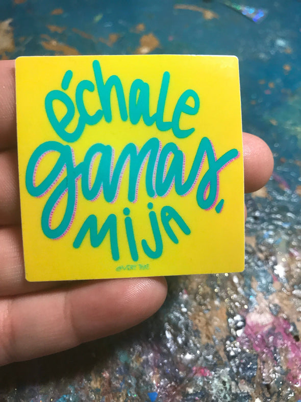 Yellow Echale Ganas Sticker  by Very That  | 2 x 2"
