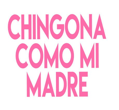 Chingona Como Mi Madre by Very That Vinyl Transfer | Car Decal | Laptop Sticker | Bumper sticker | vinyl Transfer | Yeti Sticker