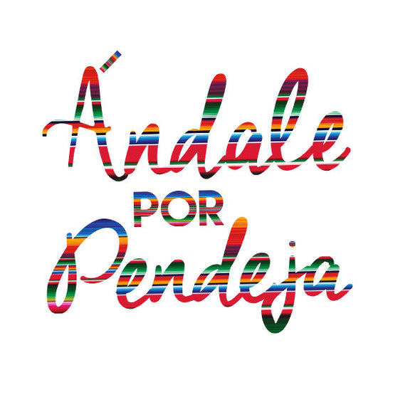 Andale Por Pendeja Vinyl Cut Sticker for your Laptop, bumper, wall etc! By Very That
