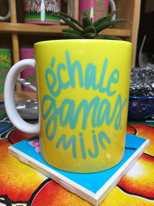 Echale Ganas, Mija Mug by Very That | Full Color Mug | Chingona | Latina
