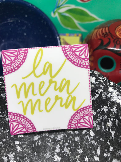 La Mera Mera sticker by Very That 2x2 inches, weather / waterproof perfect for your journals, planners, bike, car, etc!