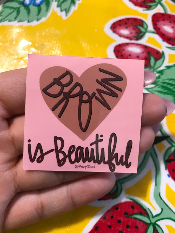 Brown is Beautiful Sticker by Very That 2x2 inches, weather / waterproof perfect for your journals, planners, bike, car, etc!