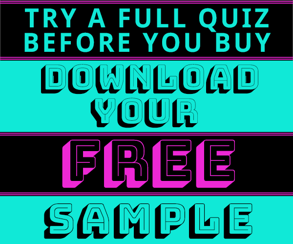 DOWNLOAD a free sample quiz! One full quiz to try free try before you buy - 100% free. A download link will appear below the form after you hit