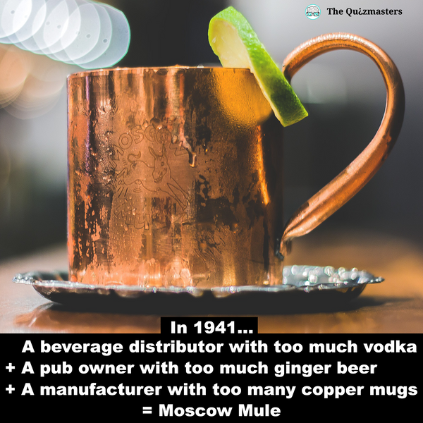 In 1941, a beverage distributor with too much vodka, a pub owner with too much ginger beer and a manufacturer with too many copper mugs created the Moscow Mule