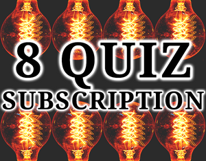 8 Quiz Subscription - $20 per quiz