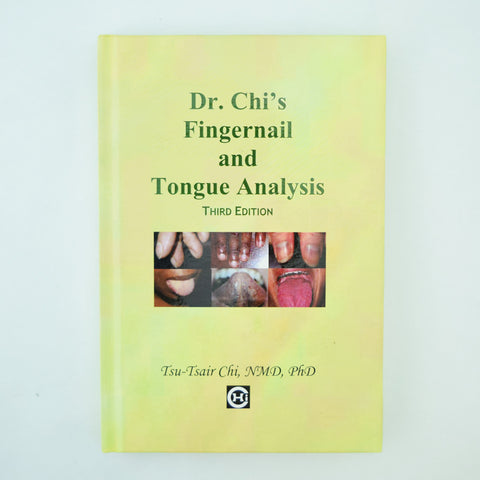DR. CHI'S FINGERNAIL AND TONGUE ANALYSIS (3rd Edition)