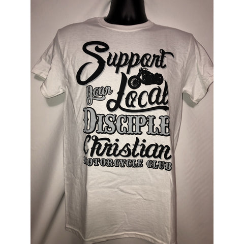 "White ""Support Your Local Disciple"" T-shirt"