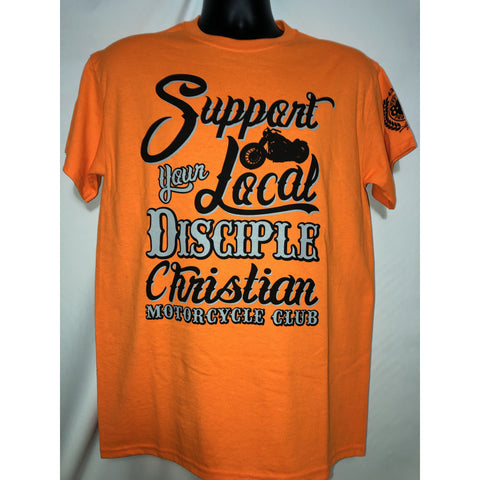 "Safety Orange ""Support Your Local Disciple"" T-shirt"