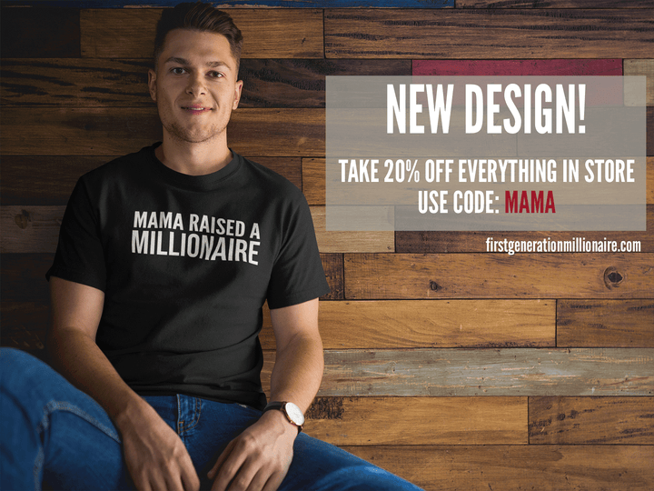 MAMA RAISED A MILLIONAIRE (Unisex Tee) Use code: Mama at checkout to save 20%!-First Generation Millionaire