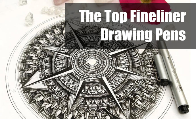 Your Guide to The Top Fineliner Drawing Pens