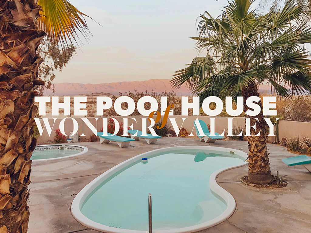 Stay - The Pool House of Wonder Valley