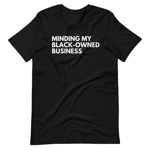 Minding My Black-Owned Business shirt