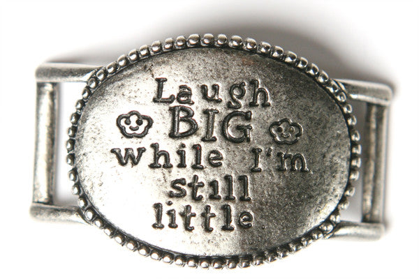 Laugh big while I`m still little. antique silver - Across The Way