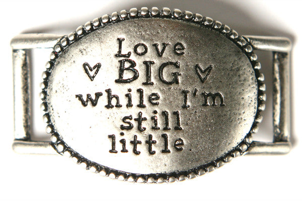 Love big while I'm still little. antique silver - Across The Way