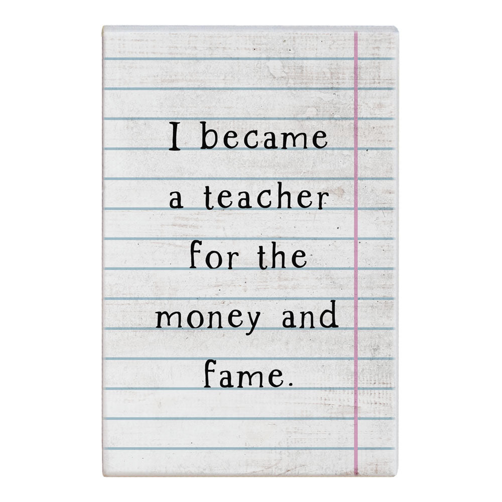 I Became A Teacher For The Money - Across The Way