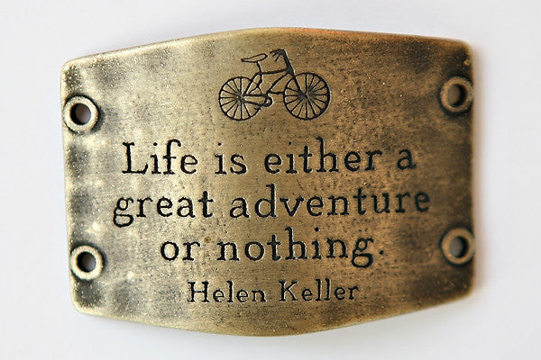 Life is either a great... antique brass - Across The Way