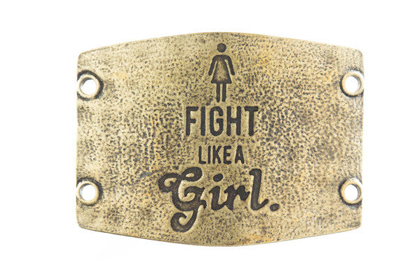 Fight Like a Girl. antique brass - Across The Way