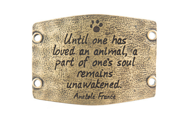 Until one has loved an animal... antique Brass - Across The Way