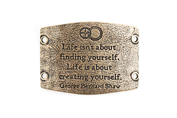 Life isn't about finding yourself... antique brass - Across The Way