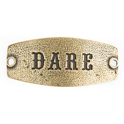 Small sentiment `Dare` Antique Brass - Across The Way