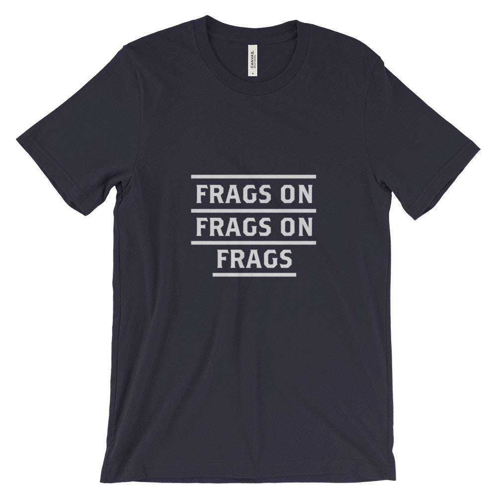 Frags on Frags on Frags T-Shirt