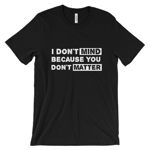 Mind Over Matter Men's T-Shirt