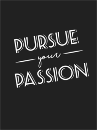 Pursue Your Passion Men's T-Shirt