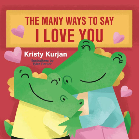 The Many Ways to Say I Love You Hard Cover Book