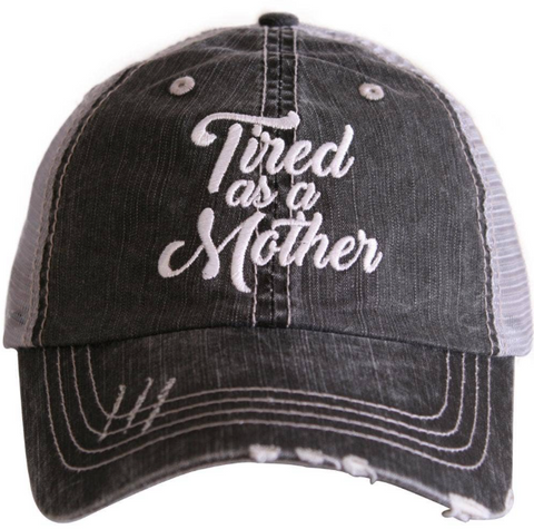 Women's Trucker Hat - Tired As A Mother
