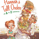 Hannah's Tall Order: An A to Z Sandwich Picture Book