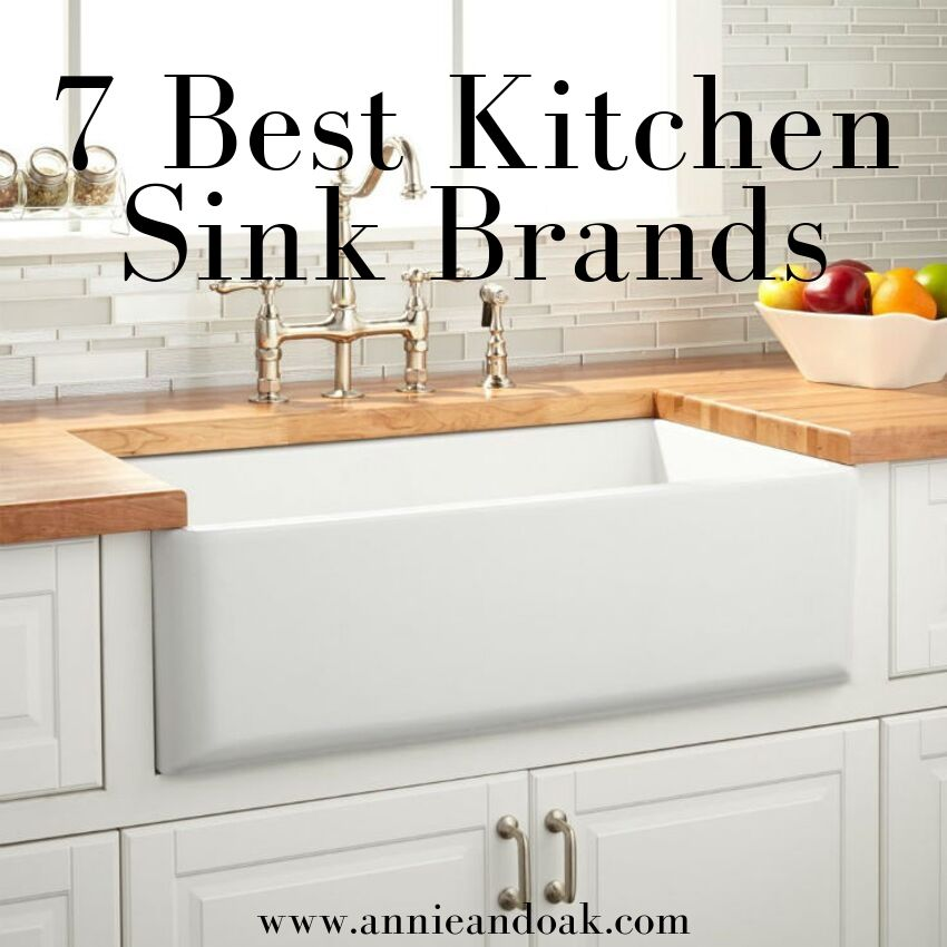 7 Best Kitchen Sink Brands You Don\'t Want To Miss – Annie & Oak