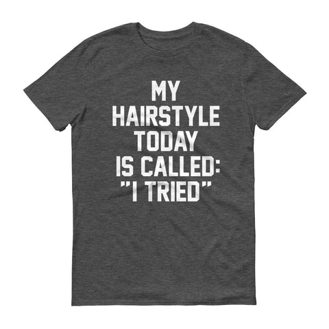 My hairstyle today Unisex t-shirt